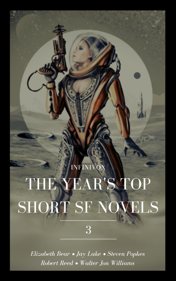 Infinivox The Year's Top Short SF Novels 3