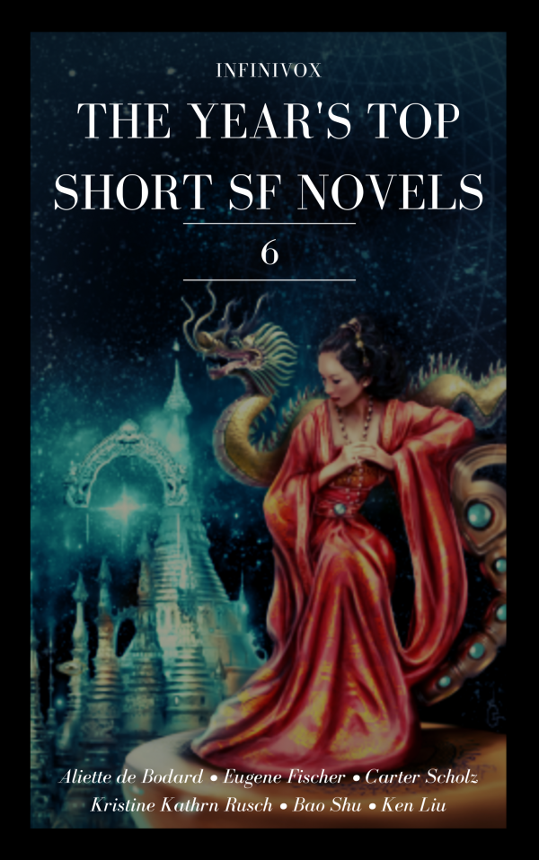 Infinivox The Year's Top Short SF Novels 6