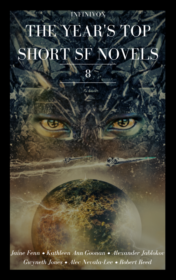 Infinivox The Year's Top Short SF Novels 8